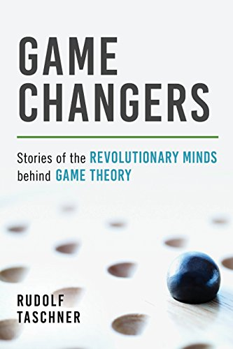 Game Changers: Stories of the Revolutionary Minds behind Game Theory by Prometheus Books