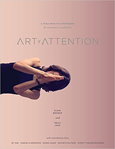 Art of Attention: A Yoga Practice Workbook for Movement as
