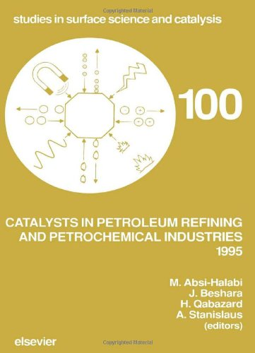 Catalysts in Petroleum Refining and Petrochemical Industries 1995 (Studies in Surface Science and Catalysis)