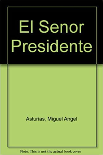 El Senor Presidente (Spanish Edition) (Spanish)
