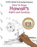 How to Draw Hawaiis Sights and Symbols, Jennifer Quasha, 0823960676