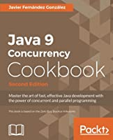 Java 9 Concurrency Cookbook, 2nd Edition Front Cover