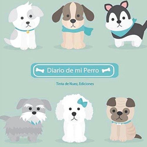 Diario de mi Perro por Tinta de Nuez, Ediciones