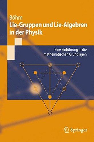 lie-gruppen-und-lie-algebren-in-der-physik-eine-einfhrung-in-die-mathematischen-grundlagen-springer-lehrbuch-german-edition