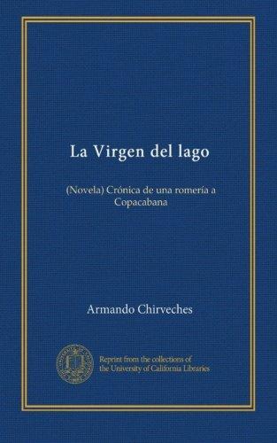 La Virgen del lago: (Novela) Crónica de una romería a Copacabana (Spanish Edition)