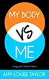 My Body vs Me: Living with Chronic Illness