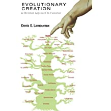 Evolutionary Creation: A Christian Approach to Evolution