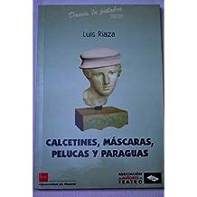 Calcetines, máscaras, pelucas y paraguas: Antitragedia recosida con retazos de poetas muertos (Damos la palabra) (Spanish Edition)