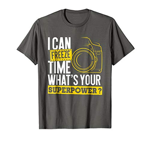 I Can Freeze Time Superpower - Photographer Camera T-Shirt