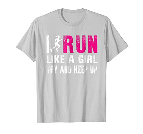 Mens I Run Like A Girl Try And Keep Up Ladies Gift Runner T-Shirt Medium Silver