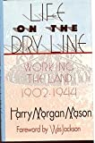 Life on the Dry Line, Harry M. Mason, 1555911226