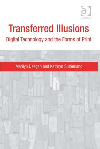 Download Transferred Illusions: Digital Technology and the Forms of Print Pdf