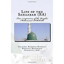 Life of the Sahaabah (RA): True companions of the Prophet Muhammad [PBUH]