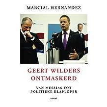 Geert Wilders ontmaskerd (Dutch Edition)