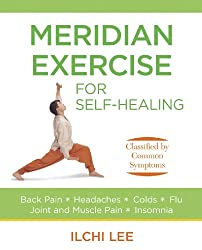Meridian Exercise for Self-Healing (Paperback): Classified by Common Symptoms
