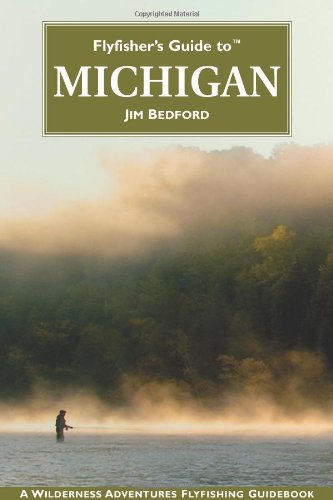 Flyfisher's Guide to Michigan (Flyfishers Guidebooks)
