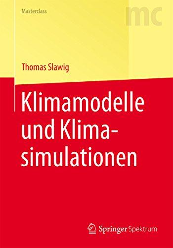 Klimamodelle und Klimasimulationen (Springer-Lehrbuch Masterclass) (German Edition)