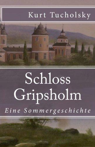 Schloss Gripsholm: Eine Sommergeschichte (Klassiker der Weltliteratur) (Volume 38) (German Edition)