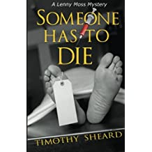 Someone Has To Die: A Lenny Moss Mystery