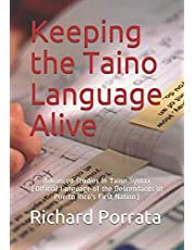 Keeping the Taino Language Alive: Advanced Studies in Taino Syntax