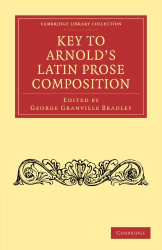 (Key to Arnold's Latin Prose Composition (Cambridge Library Collection - Classics))