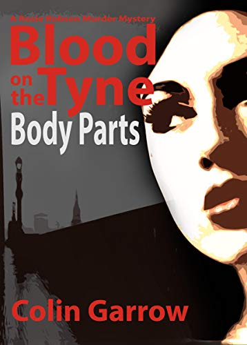 Blood on the Tyne: Body Parts (A Rosie Robson Murder Mystery Book 1)