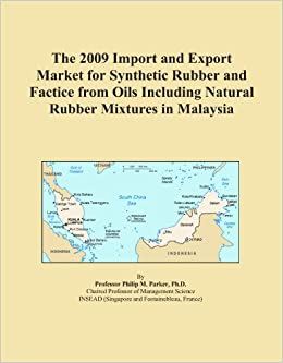 Book The 2009 Import and Export Market for Synthetic Rubber and Factice from Oils Including Natural Rubber Mixtures in Malaysia