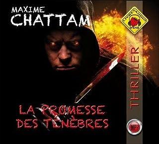 La promesse des ténèbres, Chattam, Maxime