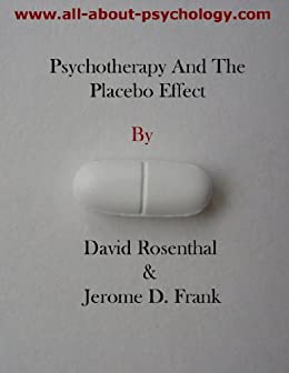 Psychotherapy And The Placebo Effect by [Rosenthal, David, Frank, Jerome D.]