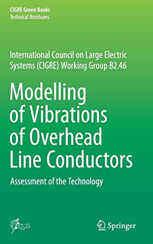 Modelling of Vibrations of Overhead Line Conductors: Assessment of the Technology (CIGRE Green Books)