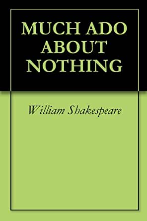 Much Ado About Nothing: Is the book better, or movie? Why?