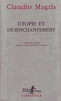 Utopie et désenchantement par Claudio Magris