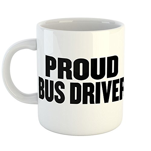 Westlake Art - Proud Bus Driver - 11oz Coffee Cup Mug - Sayings Artwork Home Office Birthday Christmas Gift - 11 Ounce (3D1B-8D805)