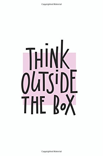 Read Online Think Outside The Box: Motivational Notebook Journal  120-Page Lined (Creative Journals) (Volume 1) pdf