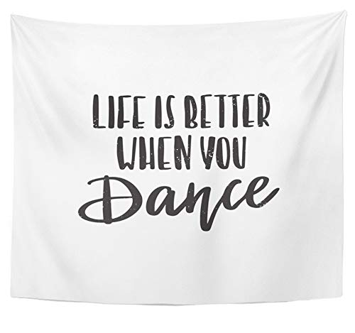 Emvency Tapestry Polyester Fabric Print Home Decor Motivational and Inspirational Quote Life is Better When You Dance Calligraphic Wall Hanging Tapestry for Living Room Bedroom Dorm 50x60 inches by Emvency