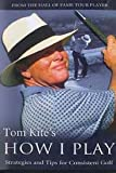 Tom Kite's How I Play