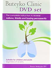 Buteyko Clinic Method; the Complete Instruction to Reverse Asthma, Rhinitis and Snoring Permanently: Suitable for Children and All Adults Regardless of Severity