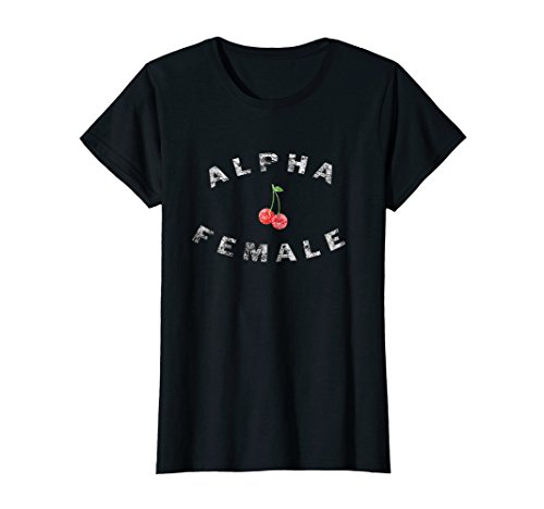 Womens Alpha Female Shirt with Cherry ()