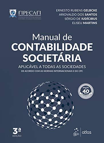 Manual Contabilidade Societária Ernesto Gelbcke ebook