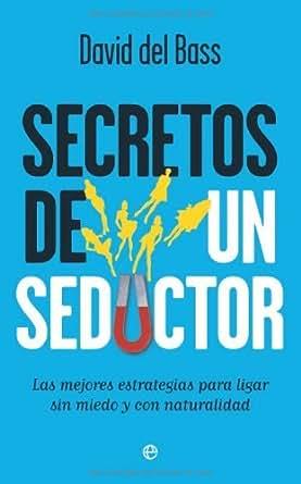 Secretos de un seductor eBook: David Del Bass: Amazon.es