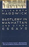 Bartleby in Manhattan and Other Essays, Elizabeth Hardwick, 0394723740