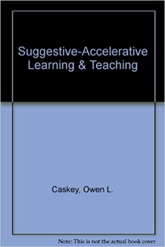 Suggestive Accelerative Learning U0026 Teaching (The Instructional Design  Library ; V. 36): Owen L. Caskey, Danny G. Langdon: 9780877781561:  Amazon.com: Books