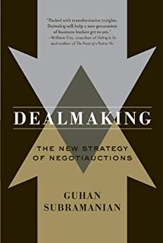 Dealmaking: The New Strategy of Negotiauctions by [Subramanian, Guhan]