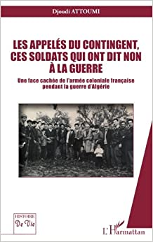 Book Les appelés du contingent, ces soldats qui ont dit non à la guerre: Une face cachée de l'armée coloniale française pendant la guerre d'Algérie