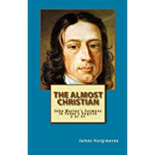The Almost Christian: John Wesley's Sermon In Today's English (2 of 44) (John Wesley's Forty-Four Sermons in Today's English)
