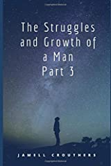 The Struggles and Growth of a Man Part 3 (Book 3 of 5) Paperback
