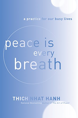 Peace Is Every Breath: A Practice for Our Busy Lives cover