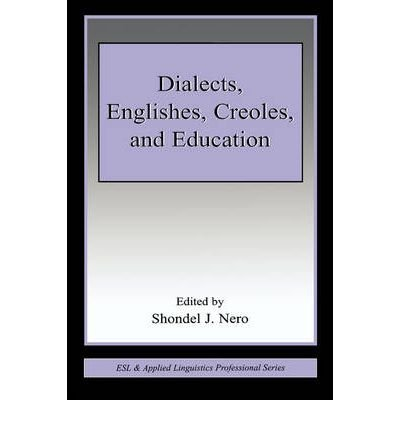 Download [(Dialects, Englishes, Creoles, and Education)] [Author: Shondel J. Nero] published on (April, 2006) ebook
