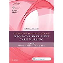 Certification and Core Review for Neonatal Intensive Care Nursing, 5e