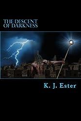 The Descent of Darkness (Demon Siege Trilogy) (Volume 2)